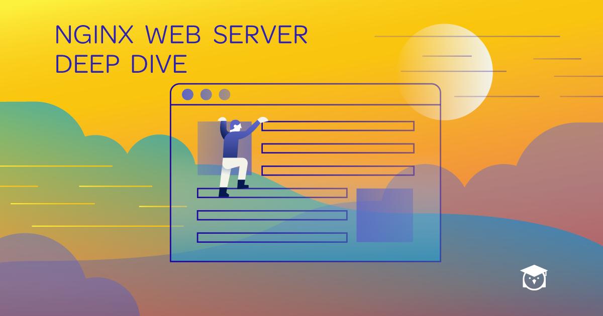 Nginx-Web-Server-Deep-Dive-1200x630-155541714-copy.png